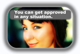 You can get approved in any situation.